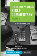 Isaiah Through Malachi ( Theology of Work Bible Commentaries #03 )