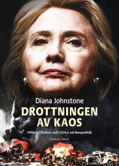 Drottningen av kaos: Hillary Clinton och USA:s utrikespolitik