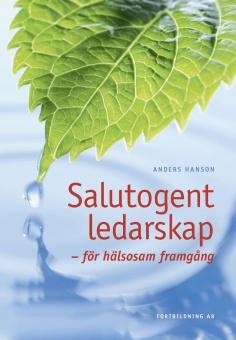Salutogent ledarskap - för hälsosam framgång
