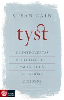 Tyst: De introvertas betydelse i ett samhälle där alla hörs och syns