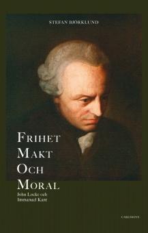 Frihet, makt och moral: John Locke och Immanuel Kant