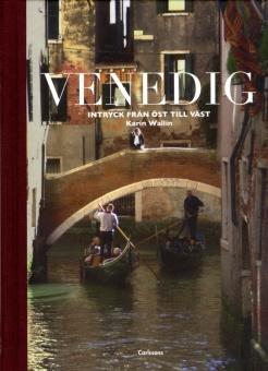 Venedig: Intryck från öst till väst