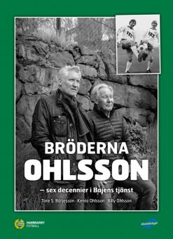 Bröderna Ohlsson - sex decennier i Bajens tjänst