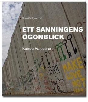 Ett sanningens ögonblick: Kairos Palestina: Tro, hopp och kärlek mitt i det palestinska lidandet