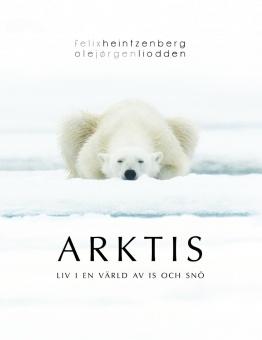 Arktis - liv i en värld av is och snö