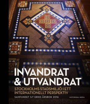 Invandrat och utvandrat - Samfundet s:t eriks årsbok 2016