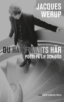 Du har funnits här: poesi på liv och död