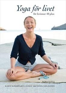 Yoga för livet: för kvinnor 40 plus