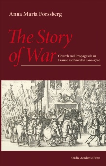 The story of war: church and propaganda in France and Sweden in 1610-1710