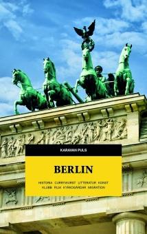 Berlin: Litteratur, Currywurst, Historia, Film, Klubb, Konst, Migration, Kyrkogårdar