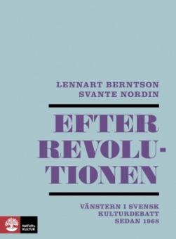 Efter revolutionen: vänstern i svensk kulturdebatt sedan 1968