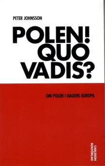 Polen! Quo vadis?: om Polen i dagens Europa