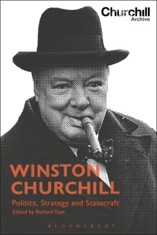 Winston Churchill: Politics, Strategy and Statecraft