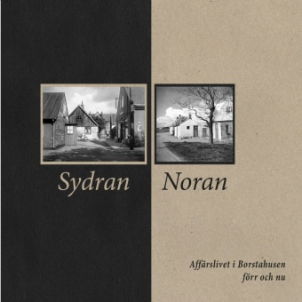 Sydran Noran: affärslivet i Borstahusen förr och nu