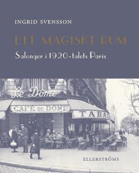 Ett magiskt rum: salonger i 1920-talets Paris