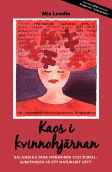 Kaos i Kvinnohjärnan : Balansera dina hormoner och signalsubstanser på ett naturligt sätt