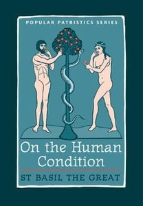 On the Human Condition - Popular Patristics Series