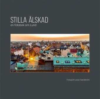 Stilla älskad : en fotobok om Lund