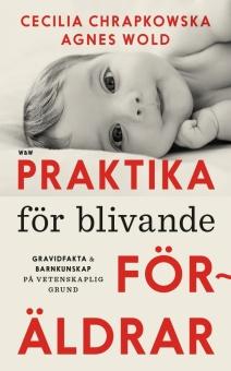 Praktika för blivande föräldrar: gravidfakta och barnkunskap på vetenskaplig grund