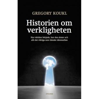 Historien om verkligheten: Hur världen började, hur den slutar och allt det viktiga som händer däremellan