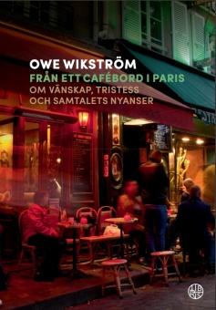 Från ett cafébord i Paris: Om vänskap, tristess och samtalets nyanser