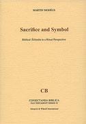 Sacrifice and symbol: Biblical Selamim in a Ritual Perspective