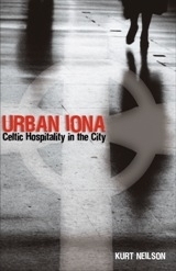 Urban Iona: Celtic Hospitality in the City