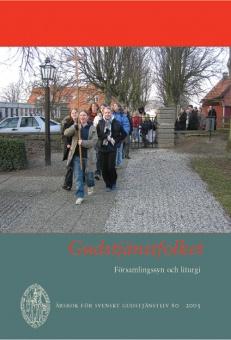 Gudstjänstfolket: församlingssyn och liturgi, årsbok för svenskt gudstjänstliv 80 2005
