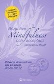 Börja öva mindfulness och acceptans (8 veckors program, 2 CD med övningar (motverka stress och oro, öka din energi, lev här och nu