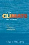 New Climate for Theology: God, the World, and Global Warming