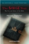 Savage Text: The Use and Abuse of the Bible