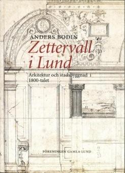 Zettervall i Lund: Arkitektur och stadsbyggnad i 1800-talet