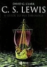 C.S. Lewis, a Guide to His Theology