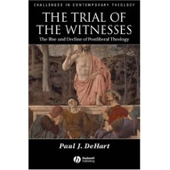 Trial of the Witnesses: the Rise and Decline of Postliberal Theology