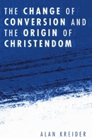 Change of Conversion and the Origin of Christendom