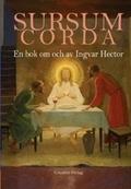 Sursum Corda: En bok om och av Ingvar Hector