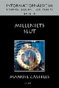 Informationsåldern, Ekonomi, samhälle och kultur, band III Milleniets slut