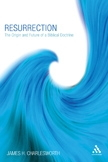 Resurrection: The Origin and Future of a Biblical Doctrine