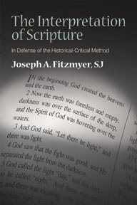 Interpretation of Scripture: In Defense of the Historical-Critical Method