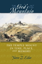 God's Mountain: the Temple on the Mount in Time, Place, and Memory