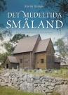 Det medeltida Småland: En arkeologisk guidebok