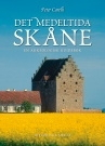 Det medeltida Skåne: En arkeologisk guidebok