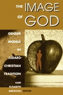 Image of God: Gender Models in Judaeo-Christian Tradition