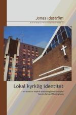 Lokal kyrklig identitet - en studie av implicit ecklesiologi med exemplet Svenska Kyrkan i Fleminsberg (Bibliotheca Theolgiae Practicae 85)