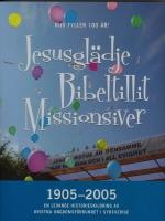 Jesusglädje Bibeltillit Missionsiver KUS 1905-2005