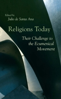 Religions Today: Their Challenge to the Ecumenical Movement