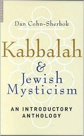 Kabbalah & Jewish Mysticism: An Introductory Anthology