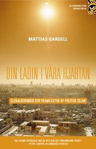 Bin Ladin i våra hjärtan: globaliseringen och framväxten av politisk islam