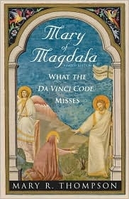Mary of Magdala: What the Da Vinci Code Misses (revised ed.)