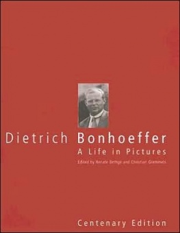 Dietrich Bonhoeffer: A Life in Pictures